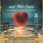 July 2017 Seminar: Diseases of the Hearts & Their Cures (Shaykhul-Islaam Ibn Taymiyyah)