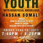 Youth Meeting Friday June 30th, 2017: Empowering our Youth with Beneficial Knowledge – Hassan Somali