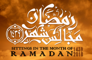 Sittings in the Month of Ramadan 1439 2018
