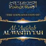 Explanation of al-Aqeedah al-Wasitiyyah by Imam Abdul Azeez ibn Baaz
